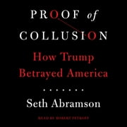 Proof of Collusion - How Trump Betrayed America audiobook by Seth Abramson