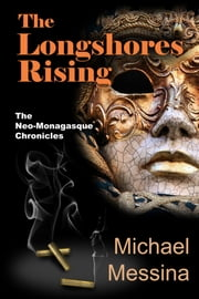The Longshores Rising: NMC Book 1 ebook by Michael Messina