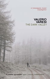 The Dark Valley ebook by Valerio Varesi