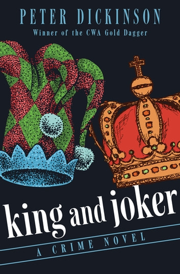 King and Joker - A Crime Novel ebook by Peter Dickinson