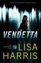Vendetta (The Nikki Boyd Files Book #1) eBook by Lisa Harris