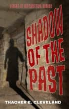 Shadow of the Past ebook by Thacher E. Cleveland