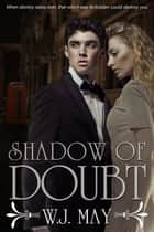 Shadow of Doubt - Part 2 ebook by W.J. May