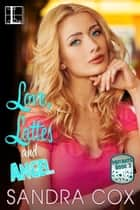 Love, Lattes and Angel ebook by Sandra Cox