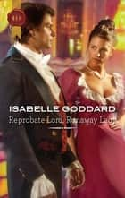 Reprobate Lord, Runaway Lady ebook by Isabelle Goddard