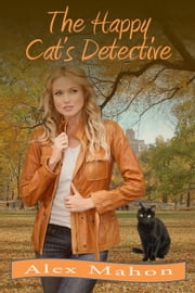 The Happy Cat's Detective ebook by Alex Mahon