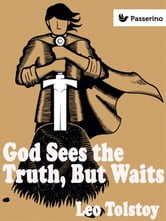 God Sees the Truth, but Waits by Leo Tolstoy