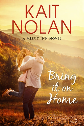 Bring It On Home ebook by Kait Nolan