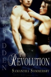 Forbidden: The Revolution ebook by Samantha Sommersby