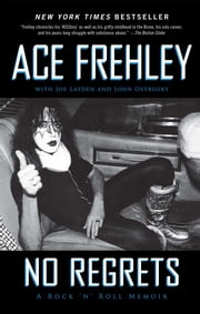 No Regrets ebook by Ace Frehley,Joe Layden,John Ostrosky
