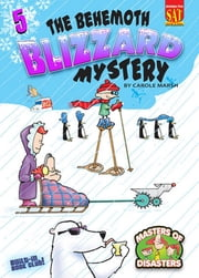 The Behemoth Blizzard Mystery ebook by Carole Marsh