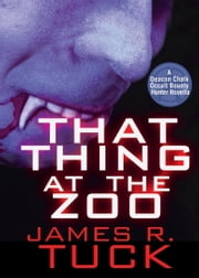 That Thing At the Zoo ebook by James R. Tuck