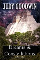Dreams and Constellations ebook by Judy Goodwin