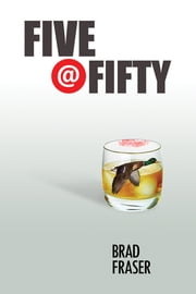Five @ Fifty ebook by Brad Fraser