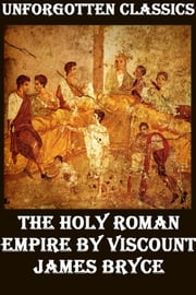 THE HOLY ROMAN EMPIRE ebook by JAMES BRYCE