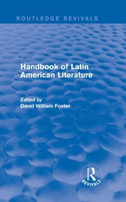 Handbook of Latin American Literature (Routledge Revivals) ebook by David William Foster