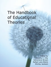Handbook of Educational Theories ebook by Beverly Irby, Genevieve H. Brown, Dr. Shirley A. Jackson,...