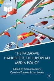 The Palgrave Handbook of European Media Policy ebook by Dr Karen Donders,Caroline Pauwels,Jan Loisen
