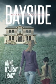 Bayside ebook by Anne d' Auray Tracy