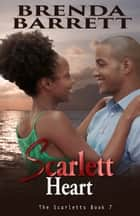Scarlett Heart (The Scarletts: Book 7) ebook by Brenda Barrett