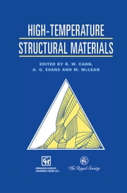 High-temperature Structural Materials ebook by Robert Cahn,Malcolm McLean,Anthony Evans