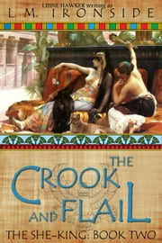 The Crook and Flail - The She-King, #2 ebook by Libbie Hawker