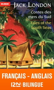 Bilingue français-anglais : Contes des mers du sud – Tales of the South Seas eBook by Anne ROCCA, Jack LONDON, Jean-Pierre BERMAN,...