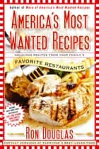 America's Most Wanted Recipes ebook by Ron Douglas