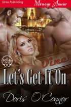 Let's Get It On ebook by
