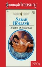Master of Seduction ebook by Sarah Holland