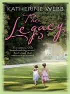 The Legacy ebook by Katherine Webb