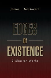 Edges Of Existence ebook by James I. McGovern