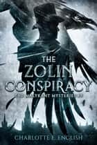 The Zolin Conspiracy ebook by Charlotte E. English