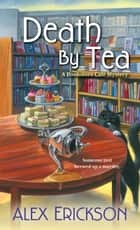 Death by Tea ebook by Alex Erickson