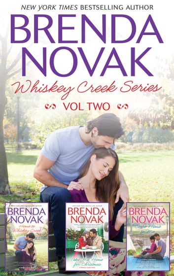 Home To Whiskey Creek/Take Me Home For Christmas/Come Home To Me ebook by Brenda Novak