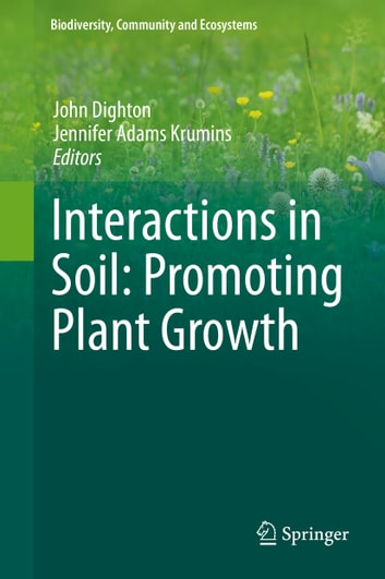 Interactions in Soil: Promoting Plant Growth ebook by