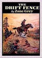 The Drift Fence ekitaplar by Zane Grey