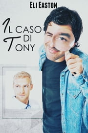 Il caso di Tony Ebook di Eli Easton
