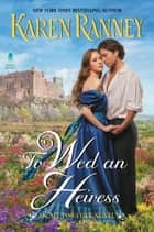 To Wed an Heiress - An All for Love Novel ebook by