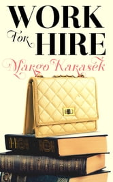 Work for Hire ebook by Margo Karasek