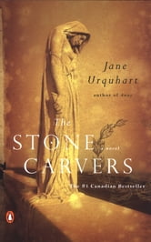 The Stone Carvers ebook by Jane Urquhart