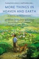 More Things In Heaven and Earth ebook by Jeff High