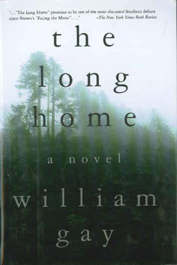 The Long Home ebook by William Gay