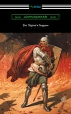 The Pilgrim's Progress (Complete with an Introduction by Charles S. Baldwin) ebook by John Bunyan