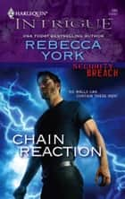 Chain Reaction ebook by Rebecca York