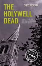 The Holywell Dead - John the Carpenter (Book 3) ebook by Chris Nickson