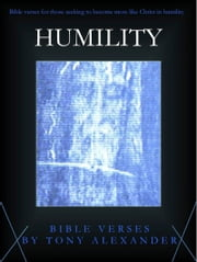 Humility Bible Verses ebook by Tony Alexander