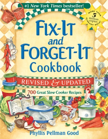 Fix-It and Forget-It Revised and Updated - 700 Great Slow Cooker Recipes ebook by Phyllis Good