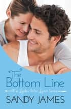 The Bottom Line ebook by Sandy James