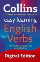 Easy Learning English Verbs: Your essential guide to accurate English (Collins Easy Learning English) ebook by Collins